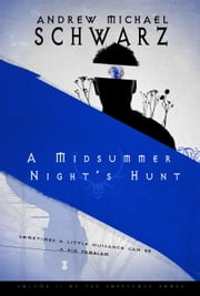 A Midsummer Night's Hunt - Poppycock, #2 ebook by Andrew Michael Schwarz