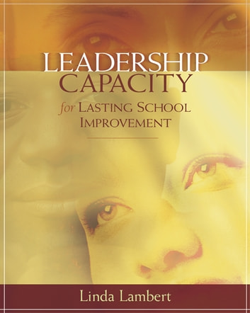 Leadership Capacity for Lasting School Improvement ebook by Linda Lambert