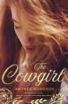 The Cowgirl ebook by Anthea Hodgson
