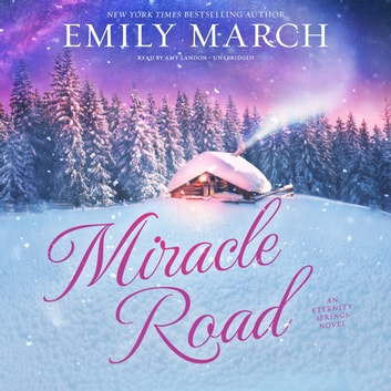 Miracle Road - An Eternity Springs Novel audiobook by Emily March