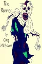 The Runner ebook by Greg Nilchavee