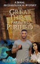 The Great Thirst Part Two: Purified ebook by Mary C. Findley