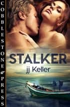 Stalker ebook by jj Keller