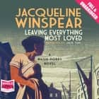 Leaving Everything Most Loved audiobook by Jacqueline Winspear