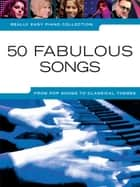 Really Easy Piano 50 Fabulous Songs ebook by Wise Publications