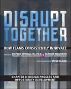 Design Process and Opportunity Development (Chapter 8 from Disrupt Together) ebook by Stephen Spinelli Jr., Heather McGowan