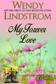 Romance: My Forever Love - A Small Town Sweet Historical Romance ebook by Wendy Lindstrom