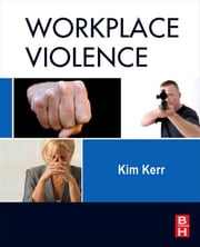 Workplace Violence - Planning for Prevention and Response ebook by Kim Kerr