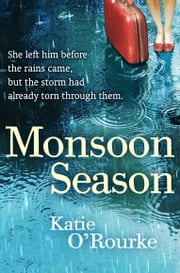 Monsoon Season ebook by Katie O'Rourke