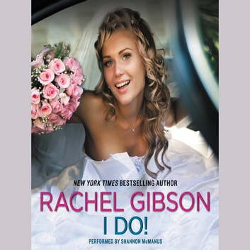 I Do! audiobook by Rachel Gibson