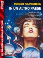 In un altro paese ebook by Robert Silverberg