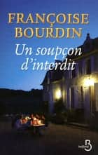 Un soupçon d'interdit ebook by Françoise BOURDIN