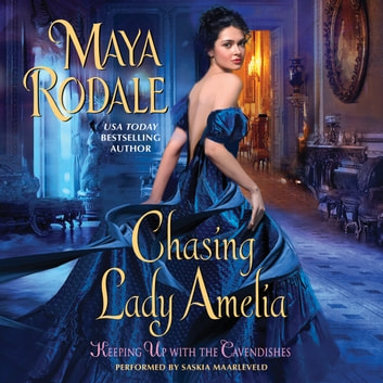 Chasing Lady Amelia - Keeping Up with the Cavendishes audiobook by Maya Rodale