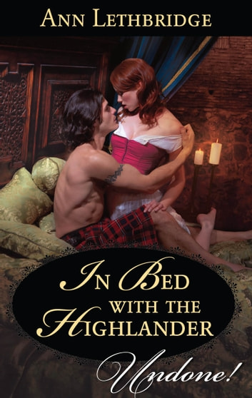 In Bed with the Highlander ebook by Ann Lethbridge