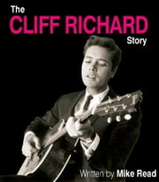 Cliff Richard Story ebook by Read, Mike