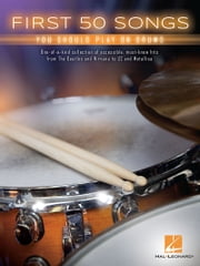 First 50 Songs You Should Play on Drums ebook by Hal Leonard Corp.