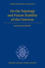On the Topology and Future Stability of the Universe ebook by Hans Ringström