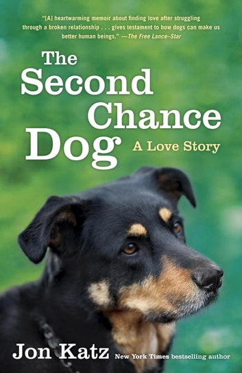 The Second-Chance Dog - A Love Story ebook by Jon Katz