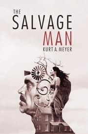The Salvage Man ebook by Kurt A. Meyer