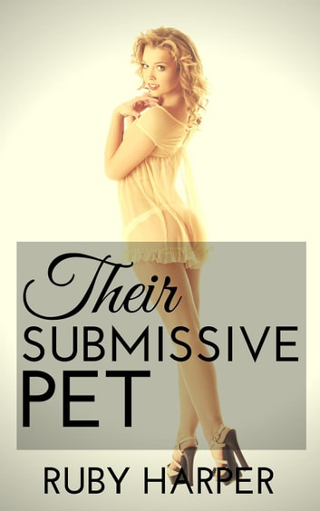 Their Submissive Pet ebook by Ruby Harper