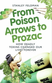 Stanley feldman ebook and audiobook search results rakuten kobo from poison arrows to prozac how deadly toxins changed our lives forever ebook by stanley fandeluxe Ebook collections
