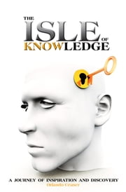 The Isle of Knowledge - A Journey of Inspiration and Discovery ebook by Orlando Ceaser