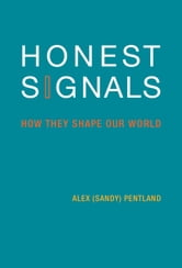 Honest Signals: How They Shape Our World - How They Shape Our World ebook by Alex (Sandy) Pentland