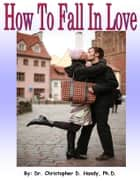How to Fall in Love ebook by Christopher Handy