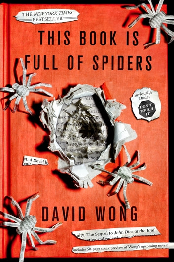 This Book Is Full of Spiders - Seriously, Dude, Don't Touch It ebook by David Wong,Jason Pargin