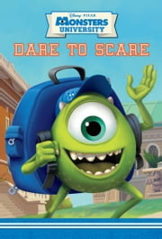 Monsters University: Dare to Scare ebook by Disney Book Group