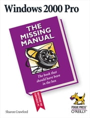 Windows 2000 Pro: The Missing Manual - The Missing Manual ebook by Sharon Crawford