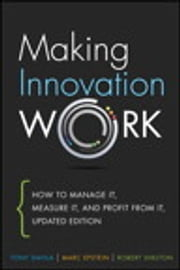 Making Innovation Work - How to Manage It, Measure It, and Profit from It, Updated Edition ebook by Tony Davila,Marc Epstein,Robert Shelton