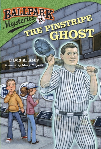 Ballpark Mysteries #2: The Pinstripe Ghost ebook by David A. Kelly