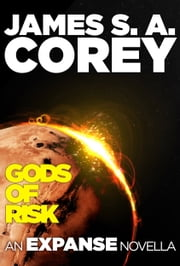 Gods of Risk - An Expanse Novella ebook by James S. A. Corey