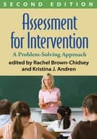 Assessment for Intervention, Second Edition ebook by Rachel Brown-Chidsey, PhD,Patti L. Harrison, Phd,Kristina J. Andren, PsyD, NCSP