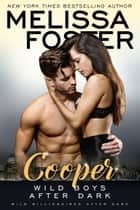 Wild Boys After Dark: Cooper ebook by Melissa Foster