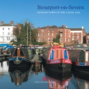 Stourport-on-Severn - Pioneer town of the canal age ebook by Colum Giles,Keith  Falconer,Barry Jones ,Michael Taylor