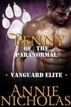 Penny of the Paranormal - Vanguard Elite, #4 ebook by Annie Nicholas