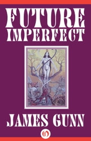 Future Imperfect ebook by James Gunn