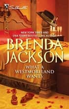 What a Westmoreland Wants ebook by Brenda Jackson