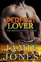 Perfect Lover - (interracial romance) ebook by Jamie Jones