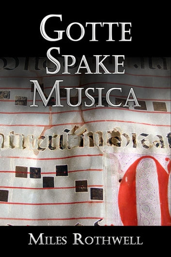 Gotte Spake Musica ebook by Miles Rothwell