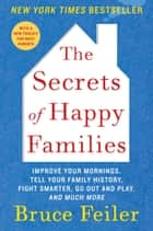 The Secrets of Happy Families ebook by Bruce Feiler