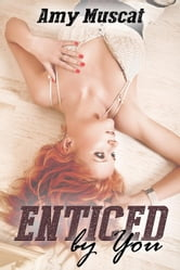 Enticed By You - By You, #1 ebook by Amy muscat