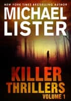 Killer Thrillers Volume 1 ebook by Michael Lister