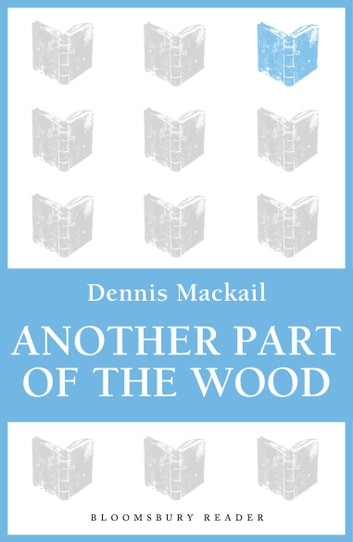 Another Part of the Wood ebook by Denis Mackail