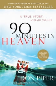 90 Minutes in Heaven - A True Story of Death & Life ebook by Don Piper,Cecil Murphey