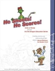 He Shoots! He Scores! Units of Study ebook by Jessica Grass, Graham Ross