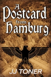 A Postcard from Hamburg ebook by JJ Toner
