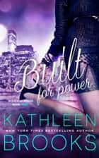 Built for Power ebook by Kathleen Brooks